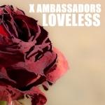 LOVELESS X AMBASSADORS
