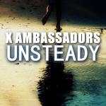 UNSTEADY X AMBASSADORS